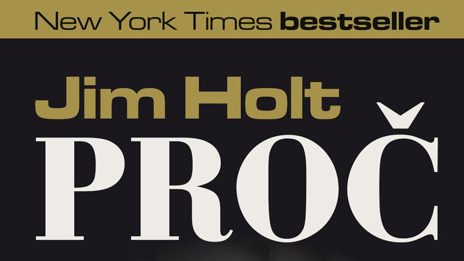 Obálka knihy Jima Holta Proč existuje svět.