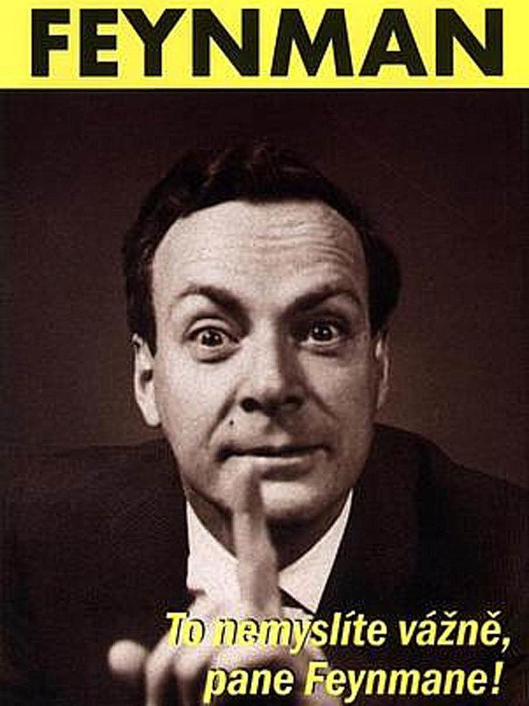 Richard P. Feynman: To nemyslíte vážně, pane Feynmane!, Aurora, 2013