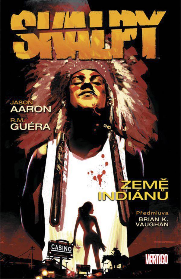Komiks Skalpy o drsném životě v indiánské rezervaci