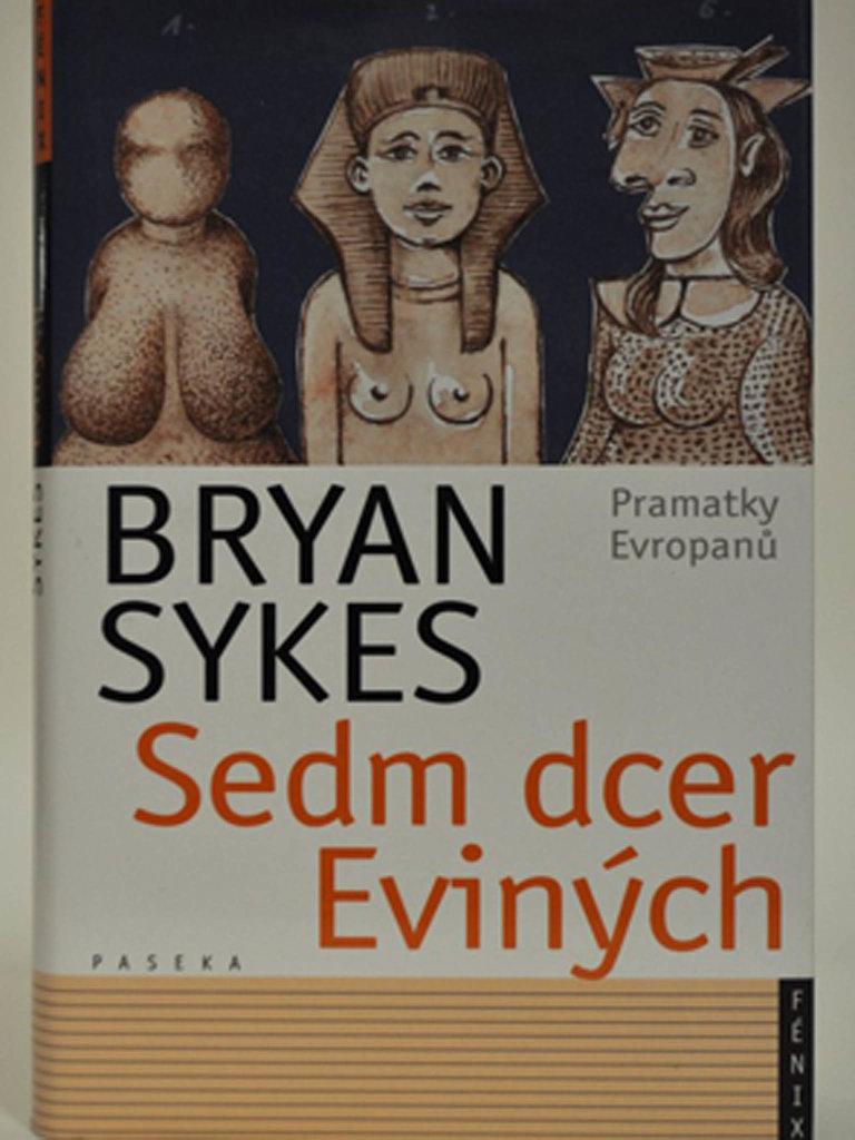 Bryan Sykes: Sedm dcer Eviných: Pramatky Evropanů, Paseka, 2004