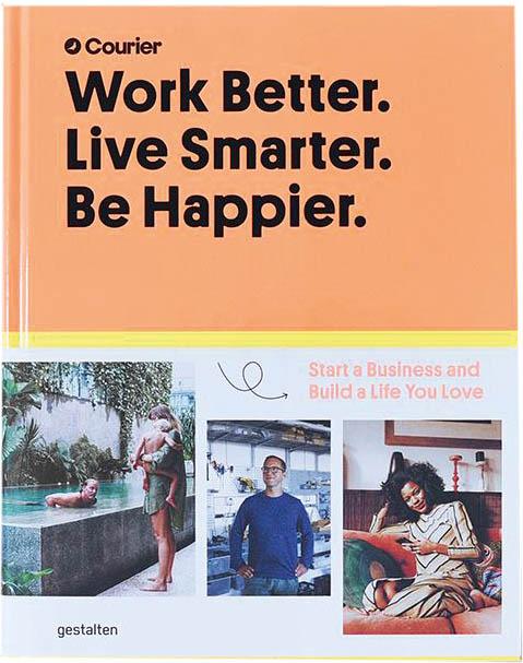 Work Better. Live smarter. Live Happier, Courier