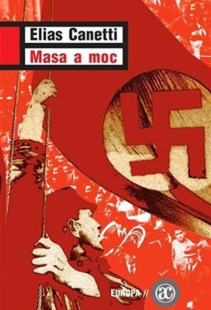 Elias Canetti: Masa a moc, Academia, 2007