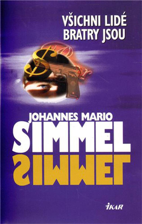 Johannes Mario Simmel: Všichni lidé bratry jsou, Ikar, 2010