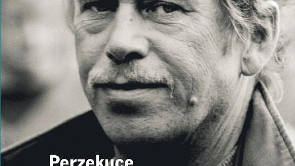 Soubor textů Václava Havla zachycuje perzekuci, kterou v době normalizace Havel zažíval.