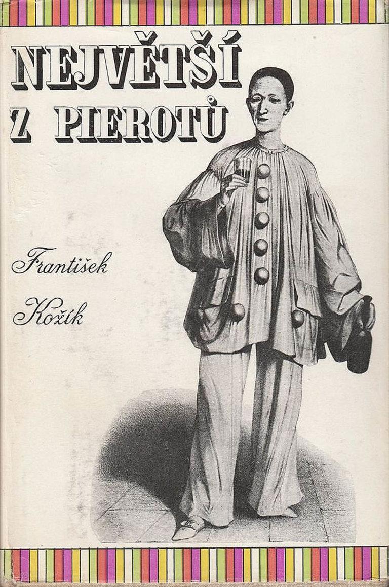 František Kožík: Největší z pierotů, Československý spisovatel, 1954