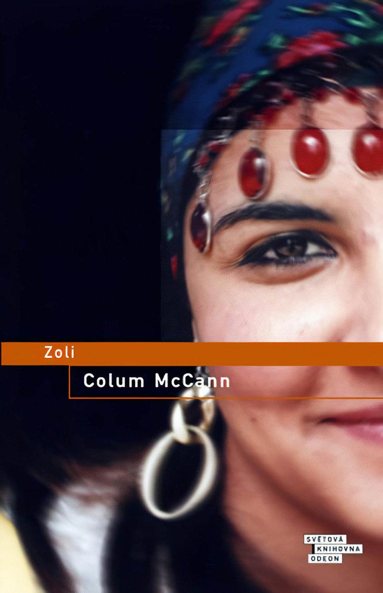 Colum McCann: Zoli, Odeon, 2011