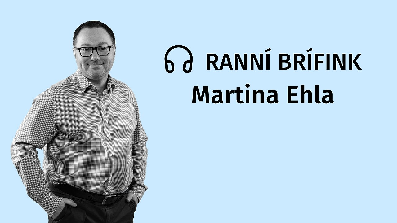 Podcast Ranní brífink Martina Ehla