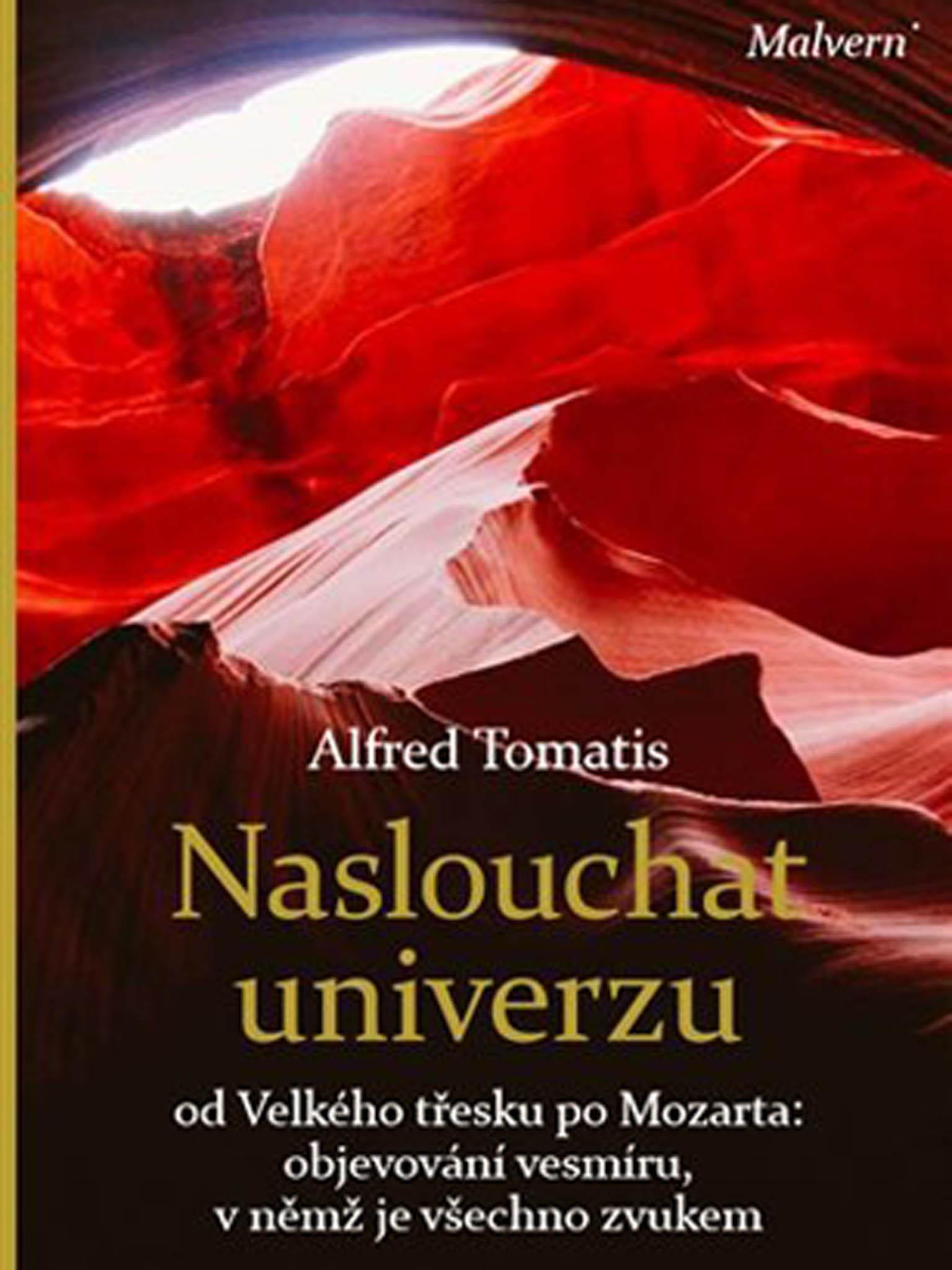 Alfred A. Tomatis: Naslouchat univerzu, Malvern, 2017