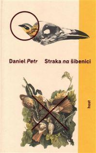 Daniel Petr: Straka na šibenici