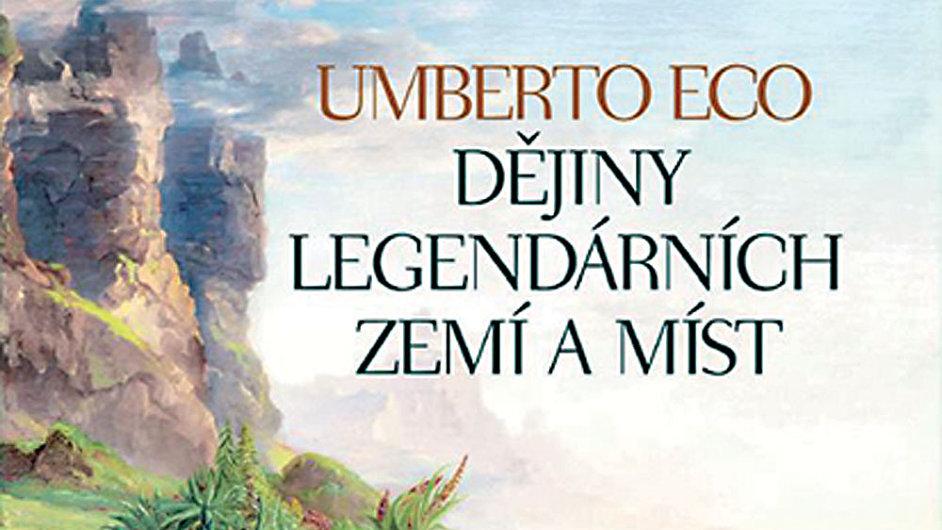 Umberto Eco: Dějiny legendárních zemí a míst