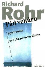 Richard Rohr: Pád vzhůru - Spiritualita pro obě poloviny života