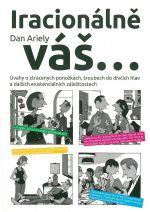 Dan Ariely: Iracionálně váš...