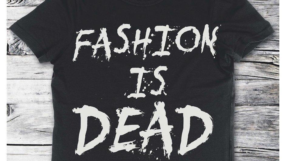 Je móda mrtvá?