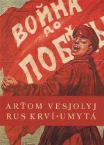Arťom Vesjolyj: Rus krví umytá