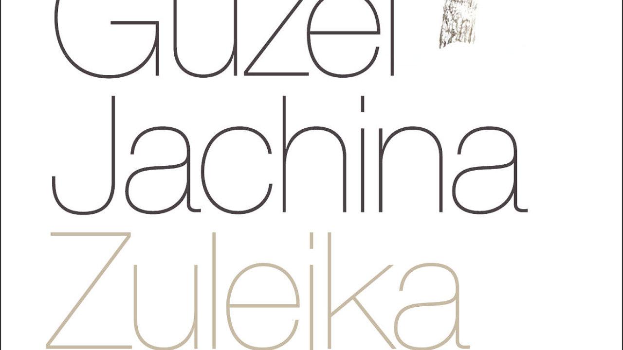 Guzel Jachina: Zulejka otevírá oči