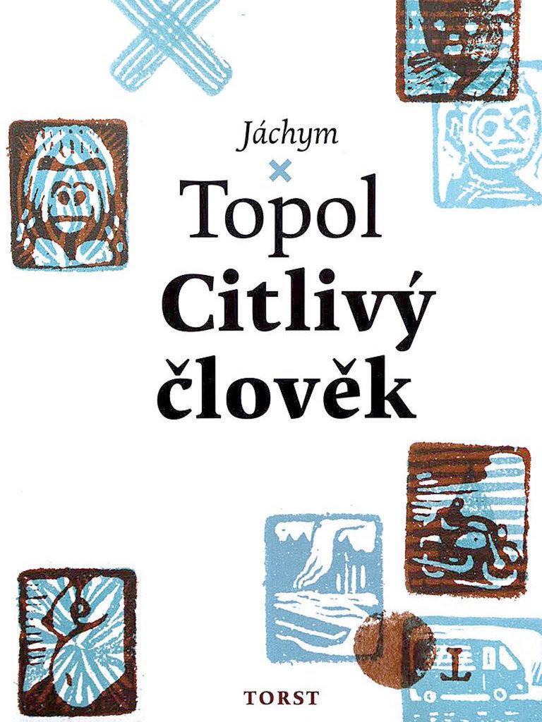 Jáchym Topol: Citlivý člověk, Torst, 2017