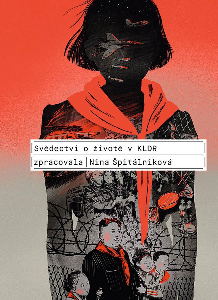 Nina Špitálníková Svědectví oživotě vKLDR (nakladatelství NLN, Praha, 2020, 264 s.)