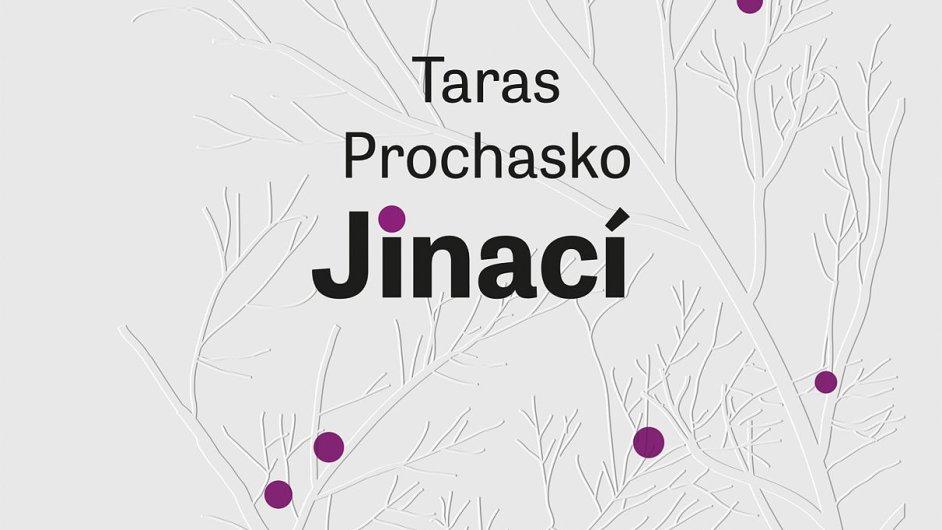 Taras Prochasko: Jinací
