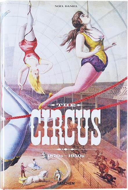 Circus, 1870s‑1950s, Taschen