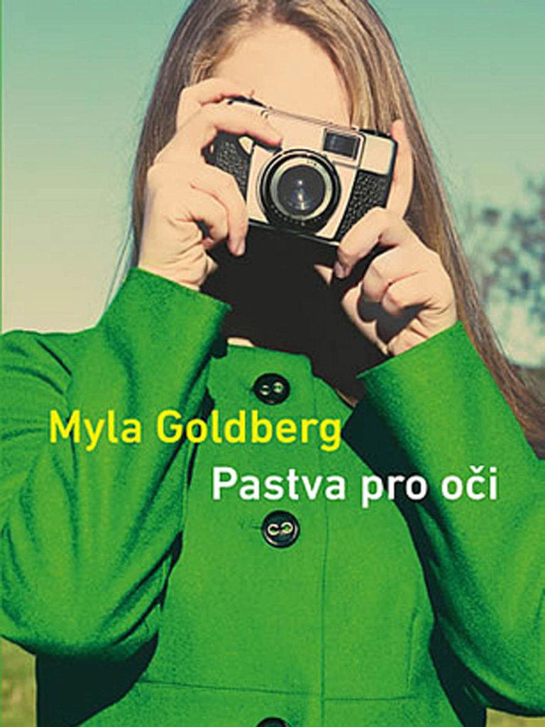 Myla Goldberg: Pastva pro oči, Odeon, 2020