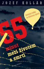 Jozef Kollár: 55 minut mezi životem a smrtí