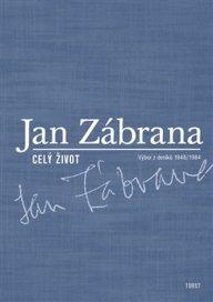 Jan Zábrana: Celý život, Torst, 2001