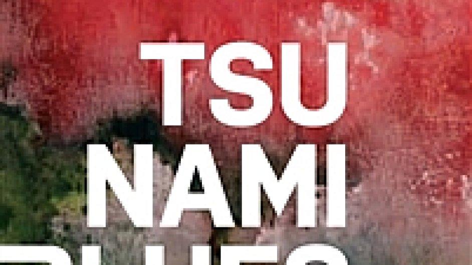 Markéta Pilátová: Tsunami blues