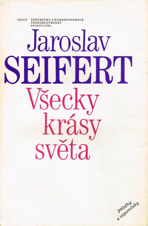 Jaroslav Seifert: Všecky krásy světa, Československý spisovatel, 1982