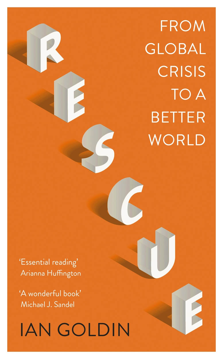 Ian Goldin Rescue: From Global Crisis to aBetter World (nakladatelství Sceptre, 2021, 336 s.)