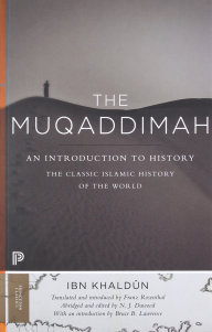 Ibn Chaldún: Mukaddima, Princeton University Press, 2015