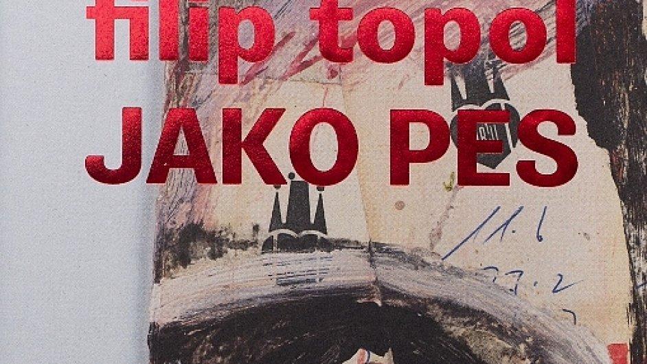 Filip Topol: Jako pes