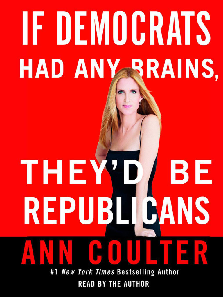 Ann Coulter: If Democrats Had Any Brains, They'd Be Republicans, Crown Forum, 2007