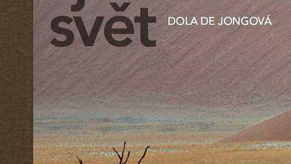 Dola De Jongová: Pole je tento svět