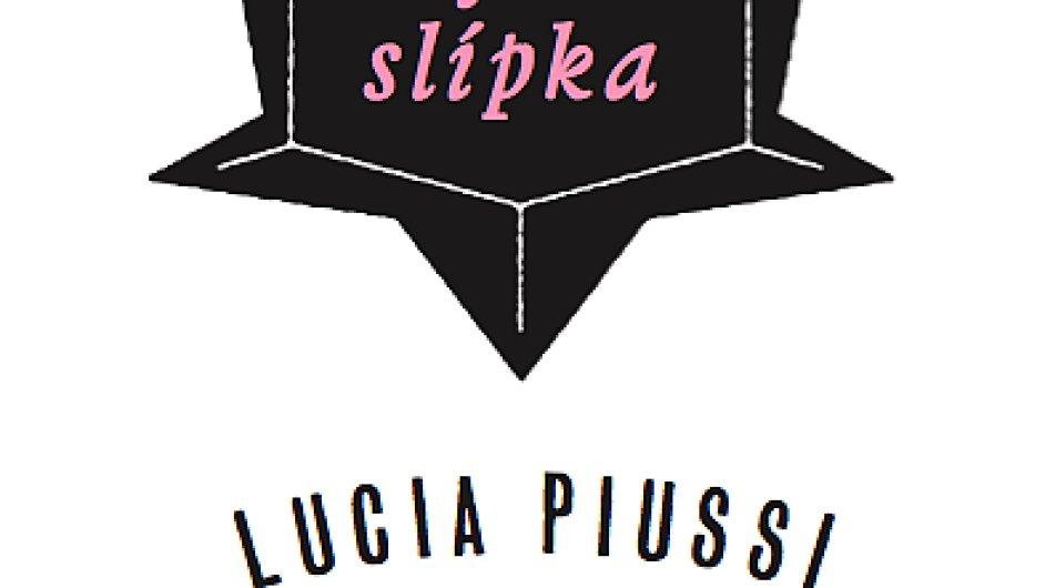 Lucia Piussi: Láska je slípka