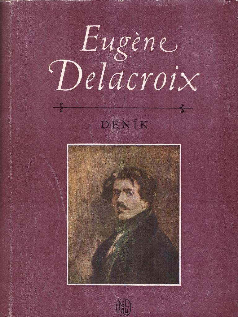 Eugène Delacroix: Deník, SNKLHU, Orbis, 1956.