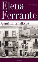 Elena Ferrante: Geniální přítelkyně