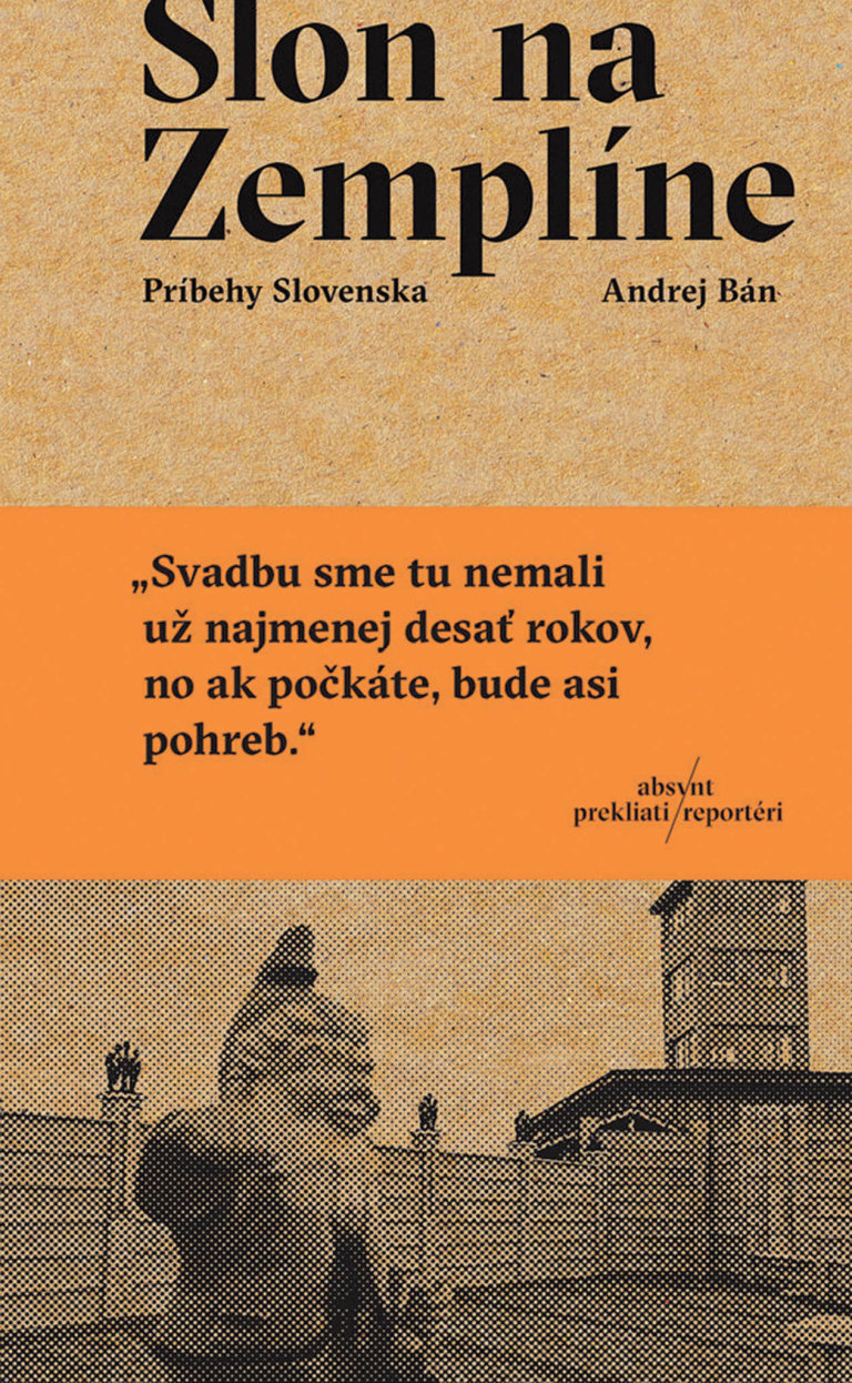 Andrej Bán: Slon na Zemplíne, Absynt, 2018.