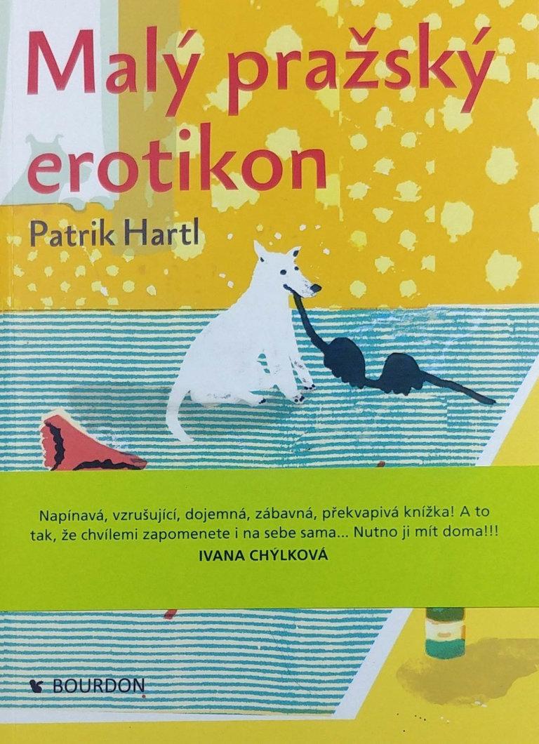 Patrik Hartl: Malý pražský erotikon, Bourdon, 2014