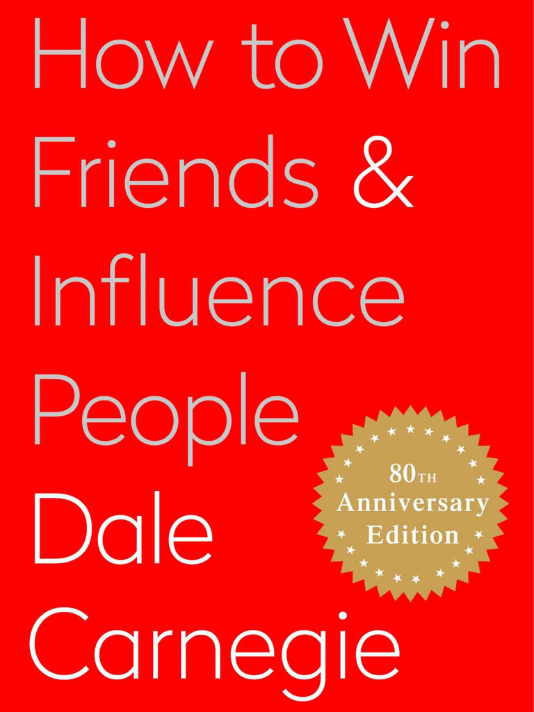 Dale Carnegie: How to Win Friends and Influence People, Simon & Schuster, 2010