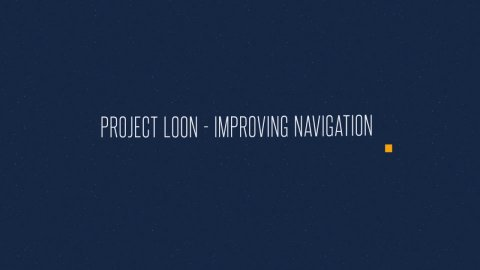 Project_Loon_-_Improving_Navigation.jpg