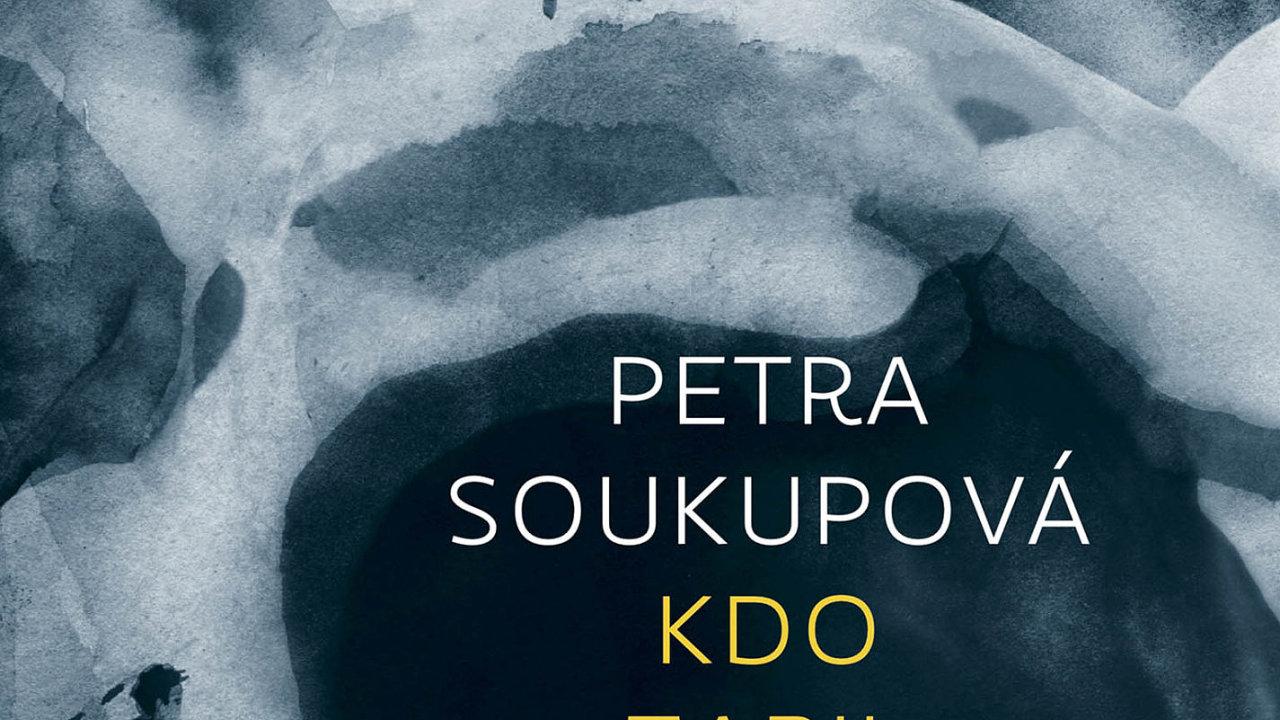 Petra Soukupová: Kdo zabil Snížka?