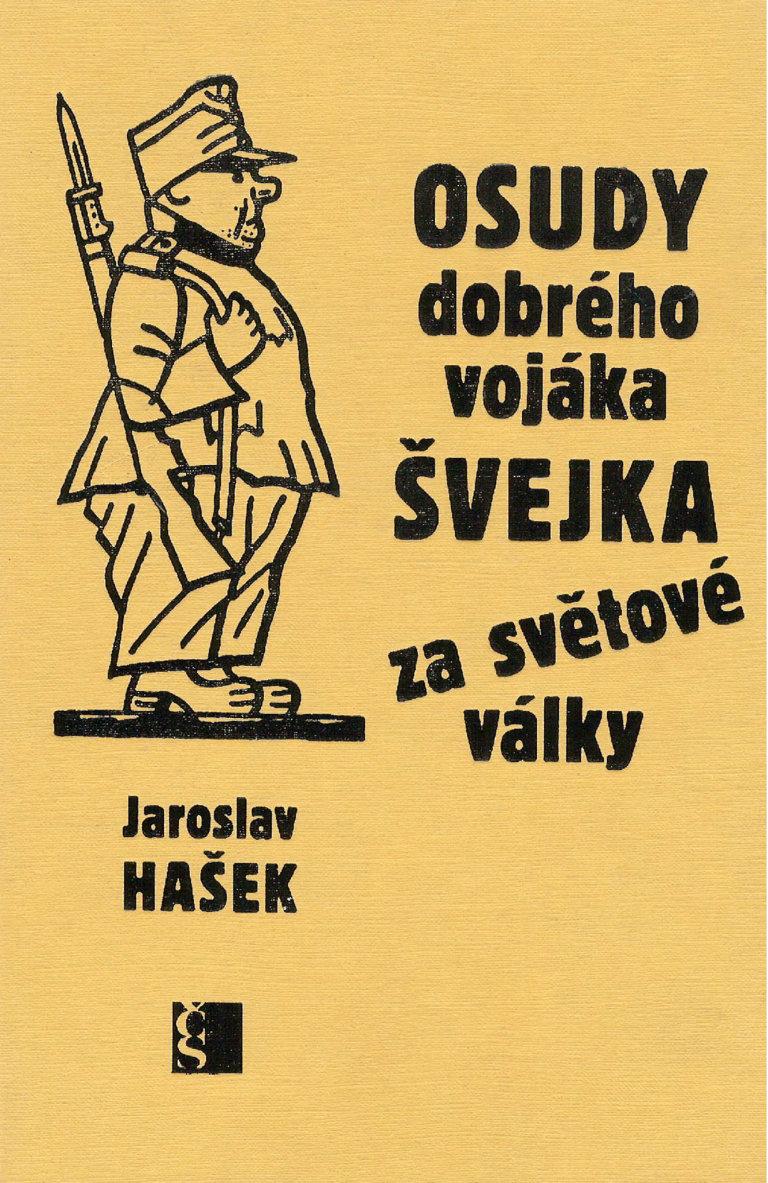 Jaroslav Hašek: Osudy dobrého vojáka Švejka za světové války, Československý spisovatel, 2010
