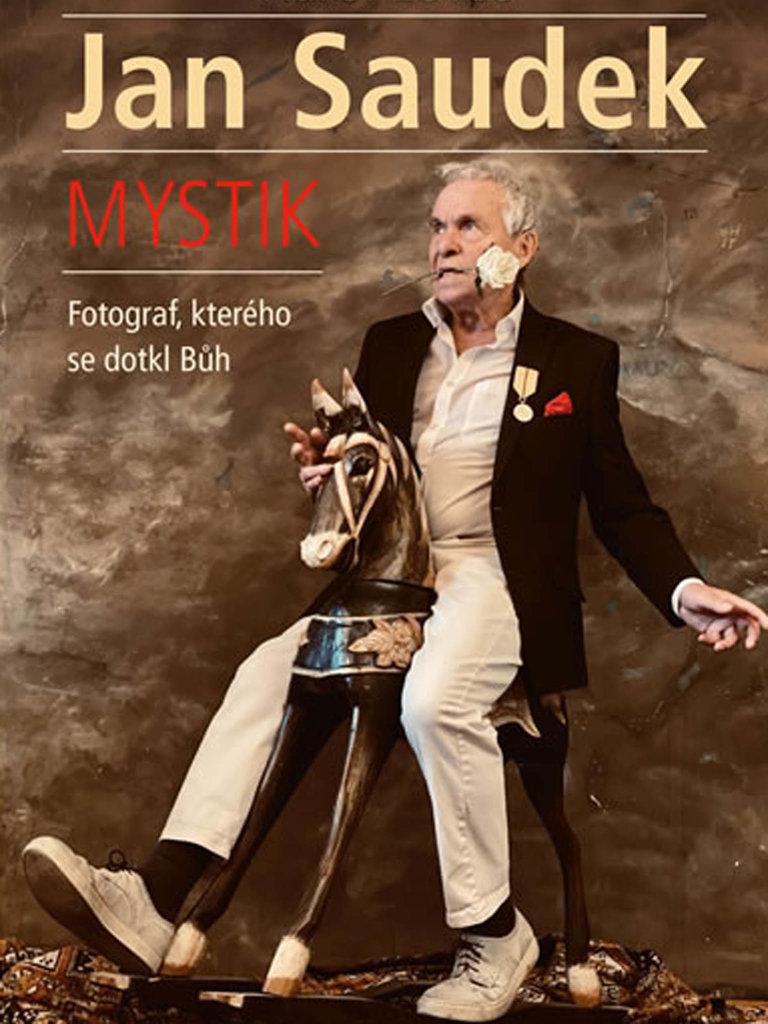 Karol Lovaš: Jan Saudek. Mystik. Fotograf, kterého se dotkl Bůh, Universum, 2020