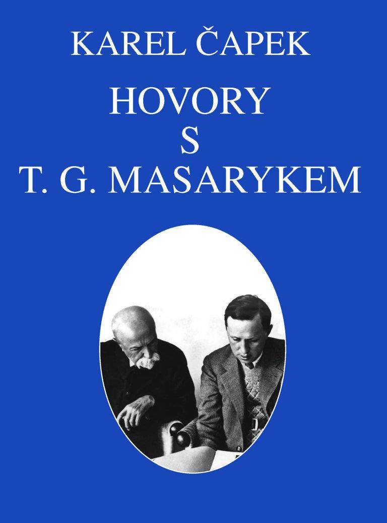 Karel Čapek: Hovory s T. G. Masarykem, Ústav T. G. Masaryka, 2013