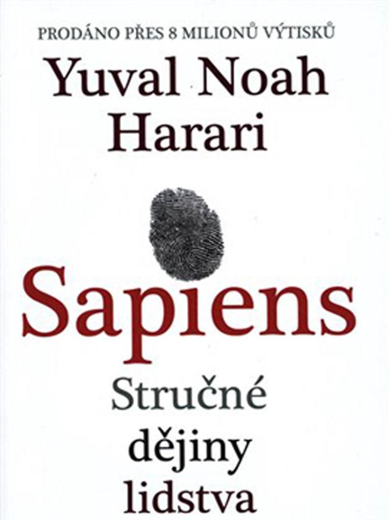 Yuval Noah Harari: Sapiens – Stručné dějiny lidstva, Leda, 2017