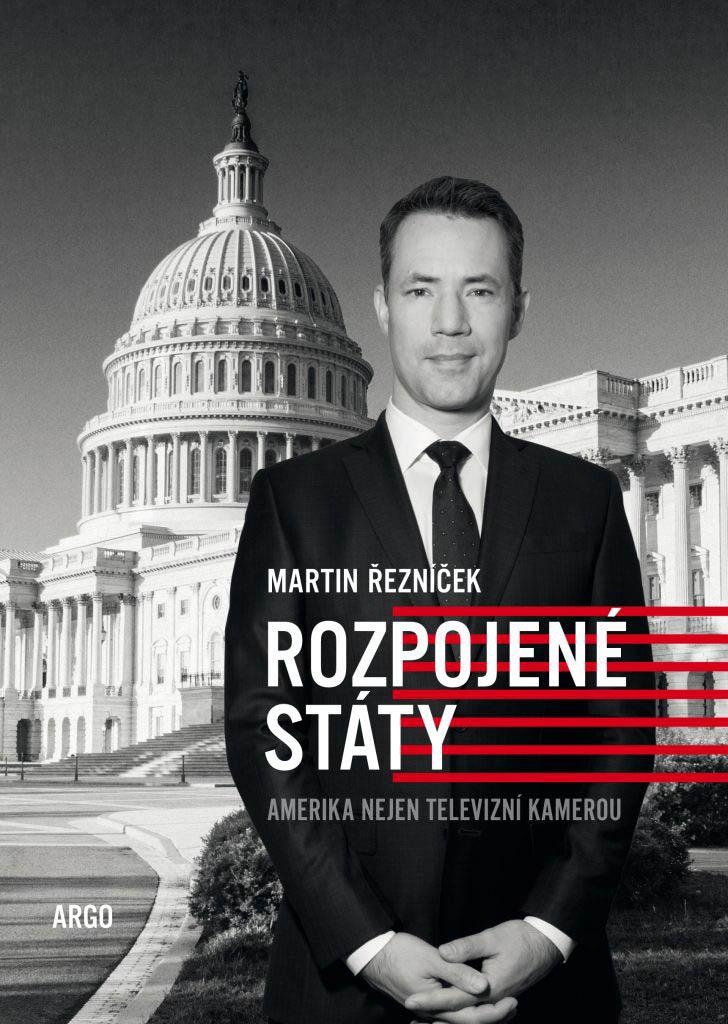 Martin Řezníček: Rozpojené státy – Amerika nejen televizní kamerou, Argo, 2020
