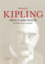 Rudyard Kipling: Něco o mém životě