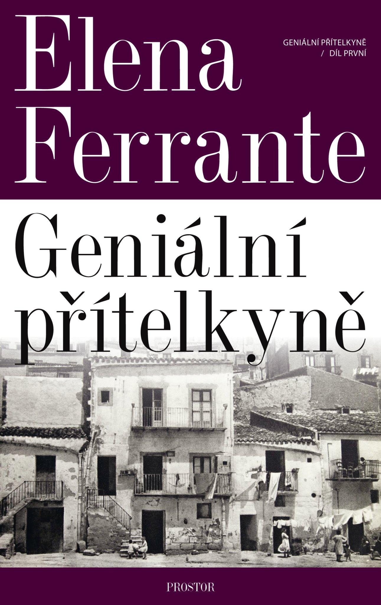 Elena Ferrante: Geniální přítelkyně, Prostor, 2018