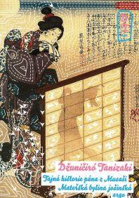 Džuničiró Tanizaki: Tajná historie pána z Musaši. Mateřská bylina jošinská