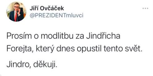 Dřívější tweet Jiřího Ovčáčka o údajném úmrtí bývalého prezidentského protokoláře Jindřicha Forejta.